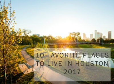 10 Favorite Places to Live in Houston for 2017
